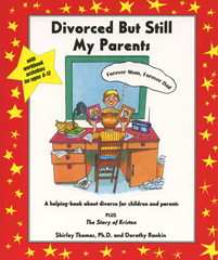 Divorced But Still My Parents - A Book About Dealing with Divorce and Trauma With Kids