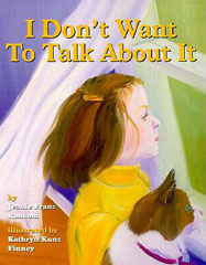 I Don't Want to Talk About It - A Book About Dealing with Divorce and Trauma With Kids