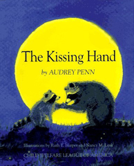 The Kissing Hand - A Book About Dealing with Divorce and Trauma With Kids