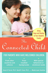 The Connected Child: Bring Hope and Healing to Your Adoptive Family - Recommended Parenting Books