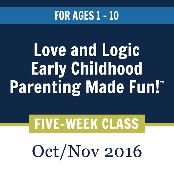 Love and Logic Early Childhood Parenting Class Denver, CO