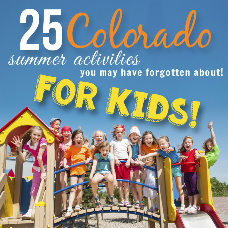 25 Things To Do With KIDS In Colorado (that You May Have
